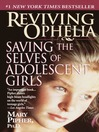 Reviving Ophelia (MP3): Saving the Lives of Adolescent Girls